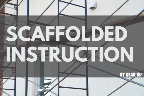 """This image features a photograph of construction scaffolding. Superimposed over the photo are the words """"Scaffolded Instruction."""""""